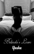 Belinda's Lover [R-18] [Completed] by LittleRedYasha