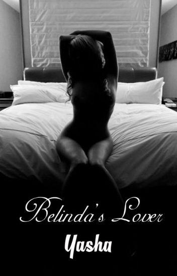 Belinda's Lover [R-18] [Completed]