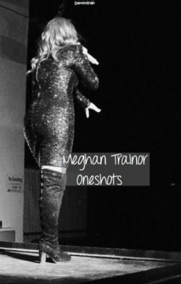 Meghan Trainor Oneshots