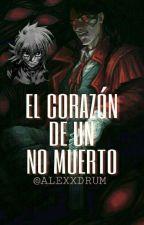 El Corazón De Un No Muerto by AleXxDrum