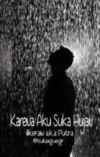 Karena Aku Suka Hujan (Real Story) by tubagusgr