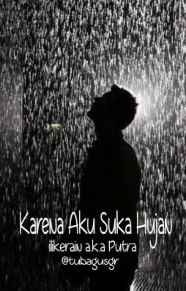 Karena Aku Suka Hujan (Real Story)