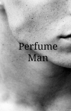 Perfume Man | Short Story by ZanetV