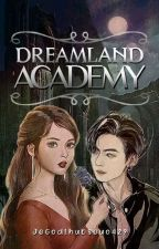 DREAMLAND ACADEMY: The Powerful Princess And The White Dragon (BOOK I)  by JeGodLhubseuo457