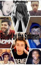 Bullied by the Sidemen.  by phoebe-xix
