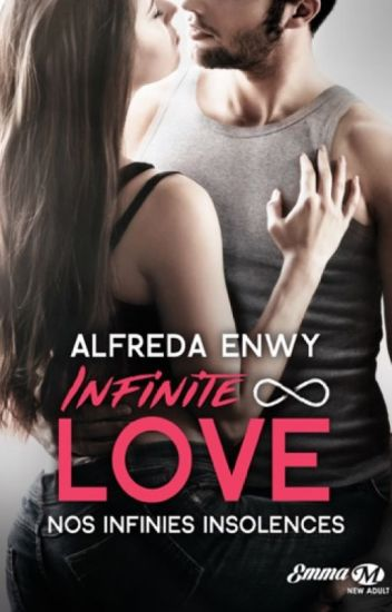 Infinite Love ∞ Nos infinies insolences [Publié chez Milady]