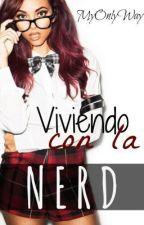 Viviendo con la nerd (VCLN1) by MyOnlyWay