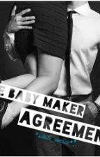 The Baby Maker Agreement by mikeila_smith22