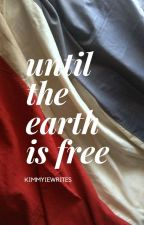 Until the Earth is Free {Enjolras} by kimmyiewrites