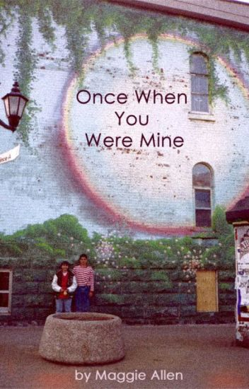 Once When You Were Mine