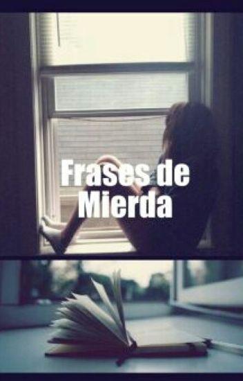 -Frases De Mierda-