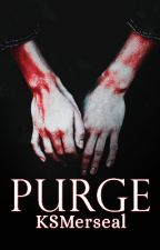 Purge: Curse of Cain Book 1 [#Wattys2016/#Trailblazers] by ksbwrites
