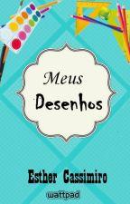 Meus Desenhos  by Esther_Casimiro
