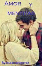 Amor Y Mentiras  by lauramarieperez