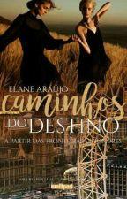 Caminhos do destino by Elane__Araujo