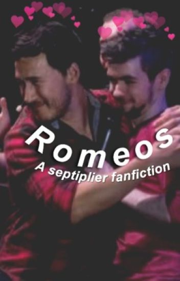 Romeos- a septiplier fanfiction