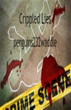 Crippled Lies  by penguins232waddle
