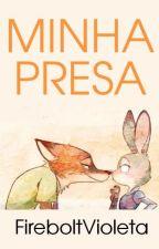 Minha Presa by FireboltVioleta