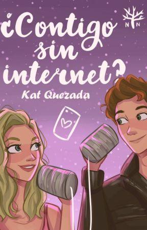 ¿Contigo sin Internet? by KatQuezada