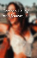 Camren, Laucy And Shawmila by EstivalyRodriguez