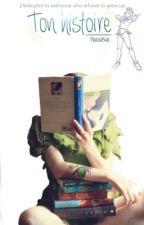 Ton histoire by NanouBlue
