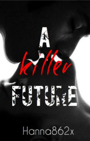 A killer future by hanna862x