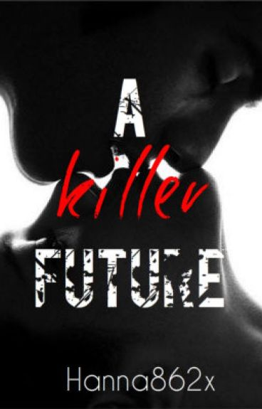 A killer future