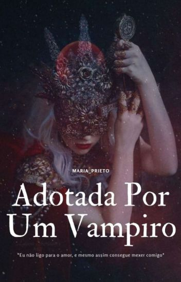 Adotada Por Um Vampiro (Em Pausa)
