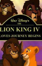 Lion King 4 Loves Journey Begins by Mysterionaleu