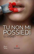 Tu non mi Possiedi [COMPLETA] by SCSydney1