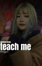 Teach Me ÷ Jackson Wang by blinggurll
