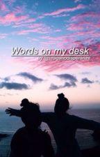 Words on my desk. S. M. by uraganodisperanze