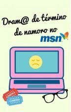 Dram@ de término de namoro no MSN [Conto] by MonicaMeirellesdC