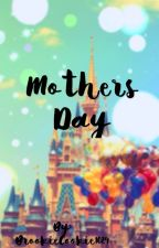 Mothers Day  by makeupandmud