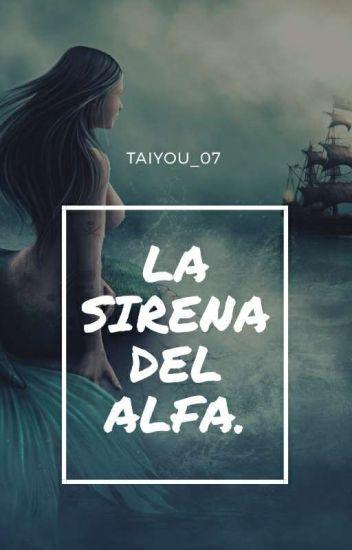 La Sirena Del Alfa(#PStaxPV)