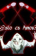 Esto es amor?(Juuzou Suzuya Y Tu) by alice-naomi-ahinoa
