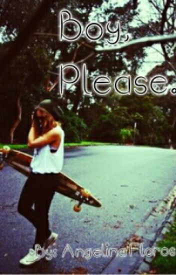 Boy, Please