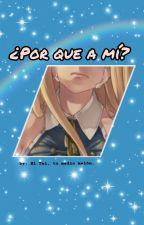 Porque A Mi  by I_Dragneel