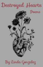 Destroyed Hearts (Poems) by chirplovesbleh