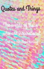 Quotes and Things •Completed• by Strawberryfields37