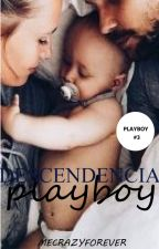 Descendencia Playboy (#3) by MeCrazyForever