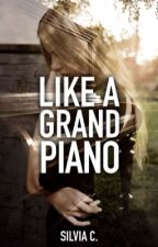 Like A Grand Piano  by LikeAGrandPiano