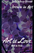 Art is Love and Soul by _NaughtyNeko_