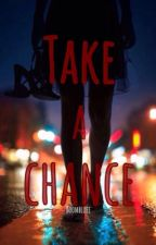 Take a chance by boombluee