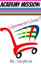 Academy Mission: Supermarket Sweep!! by vm-pb-sn