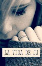 La Vida De JJ by Javi_De_Horan