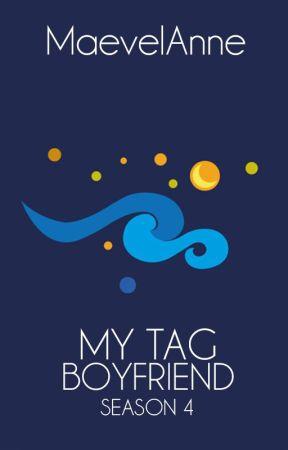 My Tag Boyfriend (Season 4) by MaevelAnne