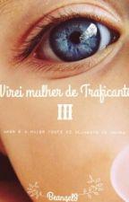 Virei Mulher de Traficante III  by Beangel9