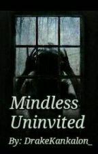 Mindless Uninvited(Mindless Behavior Story) by DrakeKankalon_