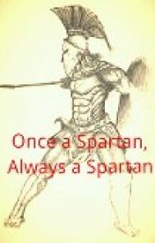 Once A Spartan  Always A Spartan by MTPokefan